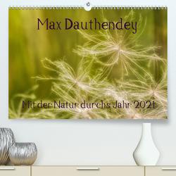 Max Dauthendey – Mit der Natur durchs Jahr (Premium, hochwertiger DIN A2 Wandkalender 2021, Kunstdruck in Hochglanz) von Wally