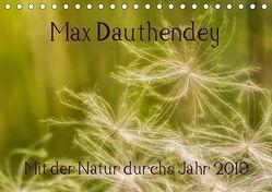 Max Dauthendey – Mit der Natur durchs Jahr (Tischkalender 2019 DIN A5 quer) von Wally