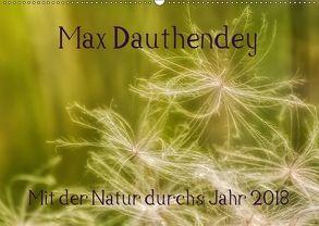 Max Dauthendey – Mit der Natur durchs Jahr (Wandkalender 2018 DIN A2 quer) von Wally