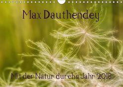 Max Dauthendey – Mit der Natur durchs Jahr (Wandkalender 2018 DIN A4 quer) von Wally,  k.A.