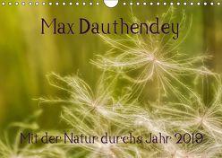 Max Dauthendey – Mit der Natur durchs Jahr (Wandkalender 2019 DIN A4 quer) von Wally