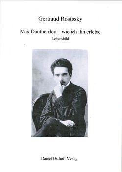 Max Dauthendey – wie ich ihn erlebte. von Rostosky,  Gertraud