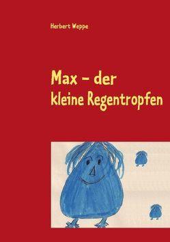 Max – der kleine Regentropfen von Weppe,  Herbert