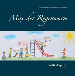 Max der Regenwurm von Bachschuster,  Max, Heimbucher,  Silvia