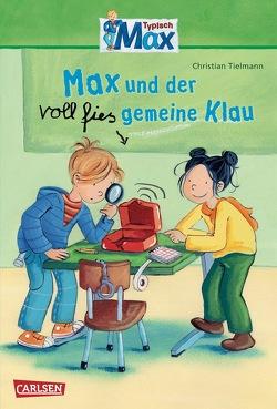 Max-Erzählbände: Max und der voll fies gemeine Klau von Kraushaar,  Sabine, Tielmann,  Christian
