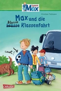 Max-Erzählbände: Max und die klasse Klassenfahrt von Kraushaar,  Sabine, Tielmann,  Christian