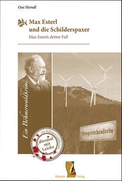 Max Esterl und die Schilderspaxer von Heindl,  Ossi