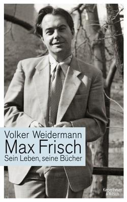Max Frisch von Weidermann,  Volker