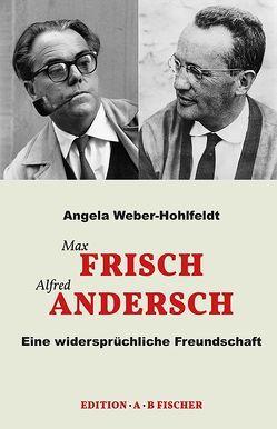 Max Frisch Alfred Andersch von Weber-Hohlfeldt,  Angela