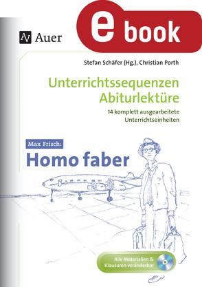 Max Frisch Homo faber von Porth,  Christian, Schaefer,  Stefan