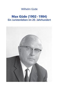 Max Güde (1902-1984) von Güde,  Wilhelm