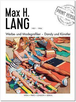 Max H. Lang – Werbe- und Modegrafiker von Aigner,  Carl, Korrak,  Peter, Pokorny-Nagel,  Kathrin, Sidak,  Inge, Syllaba,  Heinz