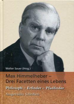 Max Himmelheber -Drei Facetten eines Lebens von Sauer,  Walter
