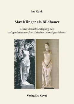 Max Klinger als Bildhauer von Gayk,  Ina
