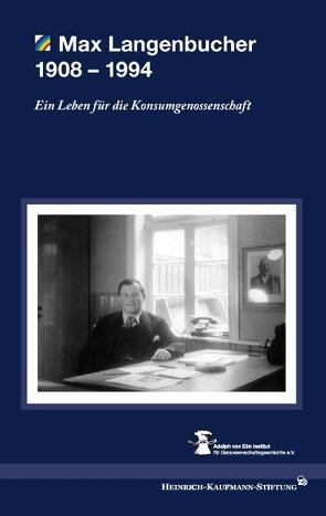 Max Langenbucher 1908 – 1994 von Adolph-von Elm Institut,  -, Heinrich-Kaufmann-Stiftung, Langenbucher,  Max