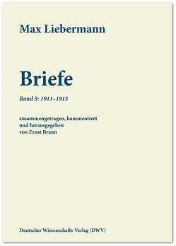 Max Liebermann: Briefe / Max Liebermann: Briefe von Braun,  Ernst, Liebermann,  Max