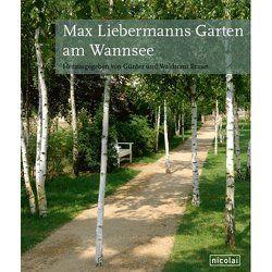 Max Liebermanns Garten am Wannsee von Braun,  Günter, Braun,  Waldtraut