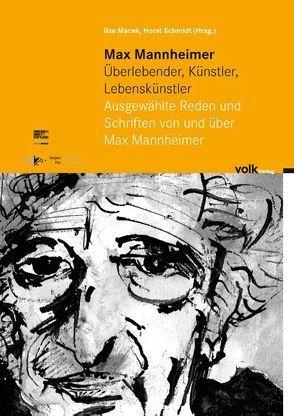 Max Mannheimer – Überlebender, Künstler, Lebenskünstler von Macek,  Ilse, Schmidt,  Horst