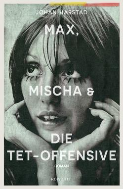 Max, Mischa und die Tet-Offensive von Allenstein,  Ursel, Harstad,  Johan