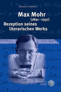 Max Mohr (1891–1937). Rezeption seines literarischen Werks von Cronen,  Thomas