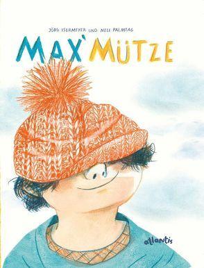 Max' Mütze von Isermeyer,  Jörg, Palmtag,  Nele