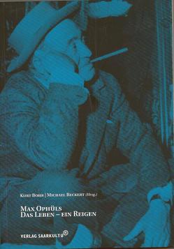 Max Ophüls. Das Leben – Ein Reigen von Beckert,  Michael, Bohr,  Kurt