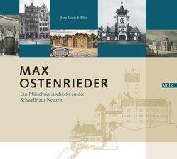 Max Ostenrieder von Schlim,  Jean Louis