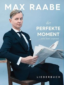 Max Raabe: Der perfekte Moment … wird heut verpennt von Bosworth Music