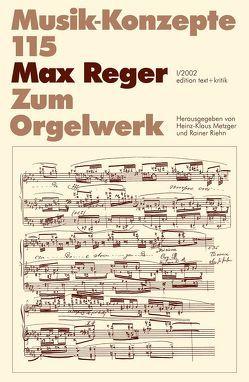 Max Reger von Metzger,  Heinz-Klaus, Riehn,  Rainer