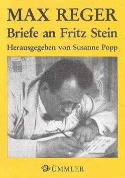 Max Reger, Briefe an Fritz Stein von Popp,  Susanne
