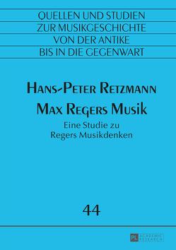 Max Regers Musik von Retzmann,  Hans-Peter