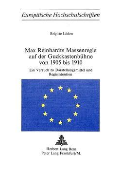 Max Reinhardts Massenregie auf der Guckkastenbühne von 1905 bis 1910 von Loeden,  Brigitte