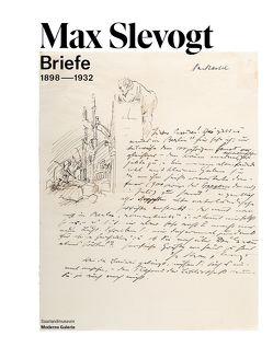 Max Slevogt. Briefe 1898-1932 von Mönig,  Roland, Wolf,  Eva