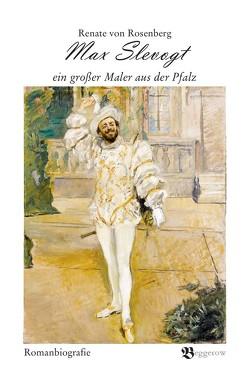Max Slevogt ein großer Maler aus der Pfalz von von Rosenberg,  Renate