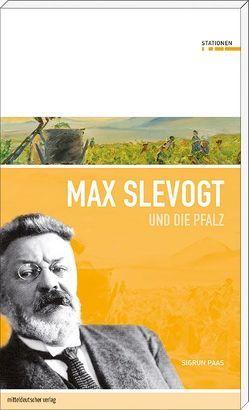 Max Slevogt und die Pfalz von Paas,  Sigrun