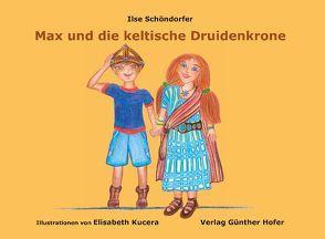 Max und die keltische Druidenkrone von Kucera,  Elisabeth, Schöndorfer,  Dr. Ilse