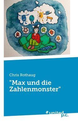 """""""Max und die Zahlenmonster"""" von Rothaug,  Chris"""