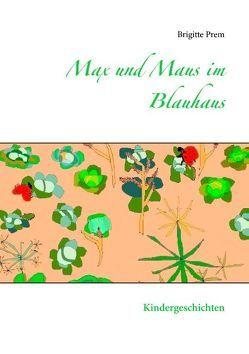 Max und Maus im Blauhaus von Prem,  Brigitte