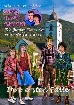 Max und Micha, die Junior – Detektive vom Wolfgangsee von Löffler,  Klaus Kurt