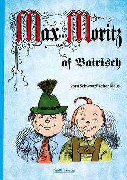 Max und Moritz af Bairisch von Schwarzfischer,  Klaus