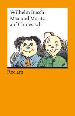 Max und Moritz auf Chinesisch von Busch,  Wilhelm, Lü Xuan, Simon,  Rainald
