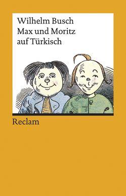 Max und Moritz auf Türkisch von Busch,  Wilhelm, Osmanusta,  Gözdem