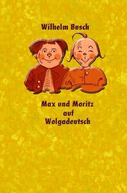 Max und Moritz auf Wolgadeutsch von Dewiwje,  Alexander