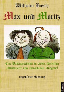 Max und Moritz: Eine Bubengeschichte in sieben Streichen von Busch,  Wilhelm