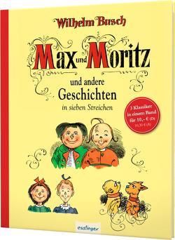 Max und Moritz und andere Geschichten in sieben Streichen von Busch,  Wilhelm, Herbert,  Wilhelm, Storch,  Carl