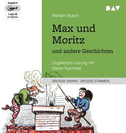 Max und Moritz und andere Geschichten von Busch,  Wilhelm, Kaminski,  Stefan
