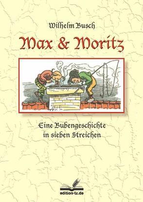 Max und Moritz von Busch,  Wihelm