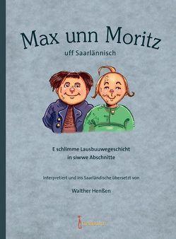 Max unn Moritz uff Saarlännisch von Henßen,  Walther