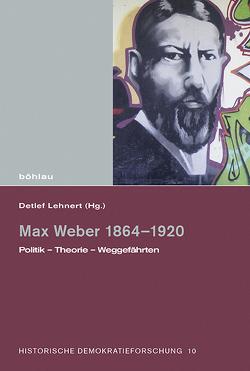 Max Weber 1864–1920 von Lehnert,  Detlef