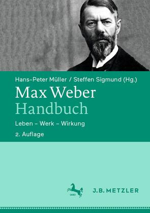 Max Weber-Handbuch von Müller,  Hans Peter, Sigmund,  Steffen